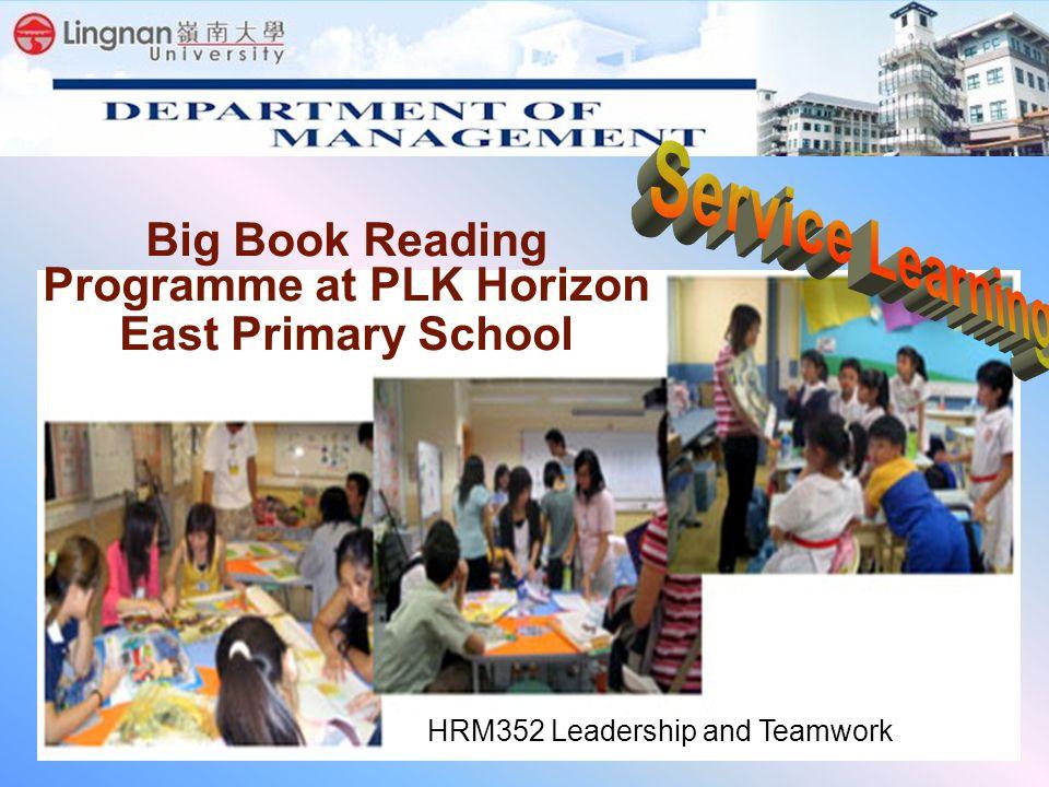 Big Book Reading Programme at PLK Horizon East Primary School HRM352 Leadership and Teamwork