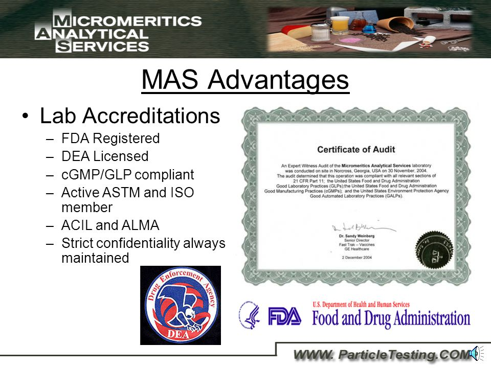 MAS Advantages over the competition State-of-the-art Laboratory –We use only the most current instrumentation available.