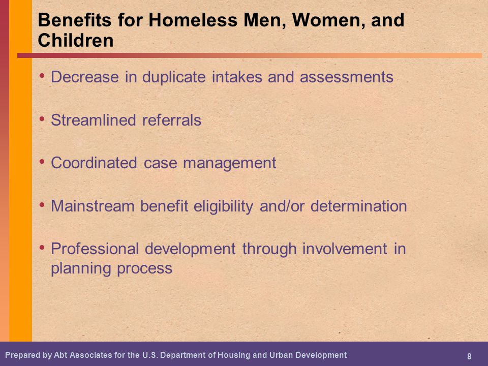 Prepared by Abt Associates for the U.S. Department of Housing and Urban Development 8 Benefits for Homeless Men, Women, and Children Decrease in dupli