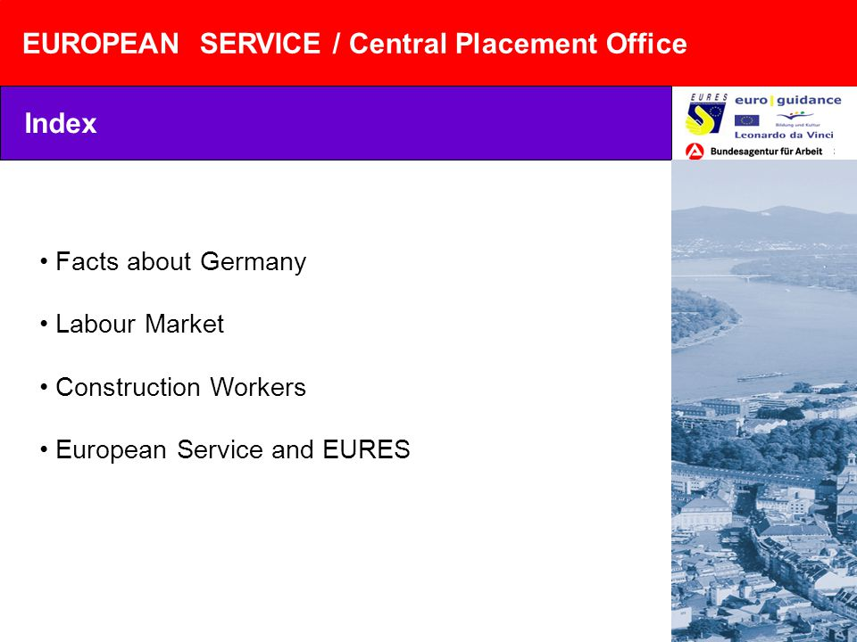 EUROPEAN SERVICE / Central Placement Office Index Facts about Germany Labour Market Construction Workers European Service and EURES