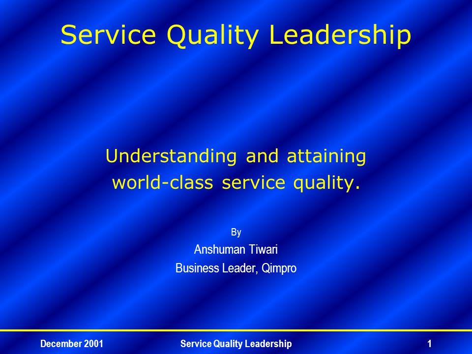 December 2001Service Quality Leadership2 Quality management World-class quality Service quality Agenda