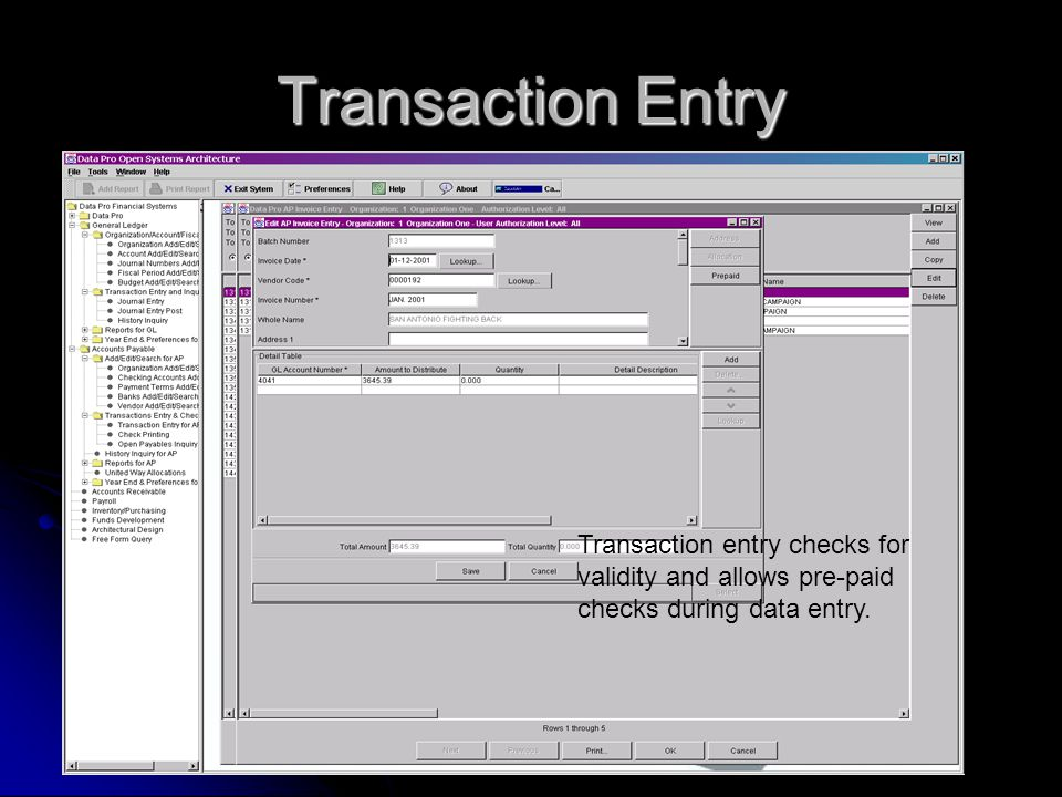 Transaction Entry Transaction entry checks for validity and allows pre-paid checks during data entry.