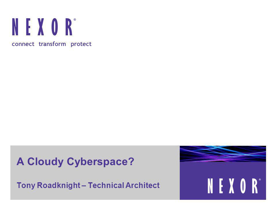 Prepared for [xxxx] – Commercial in Confidence connect transform protect A Cloudy Cyberspace.