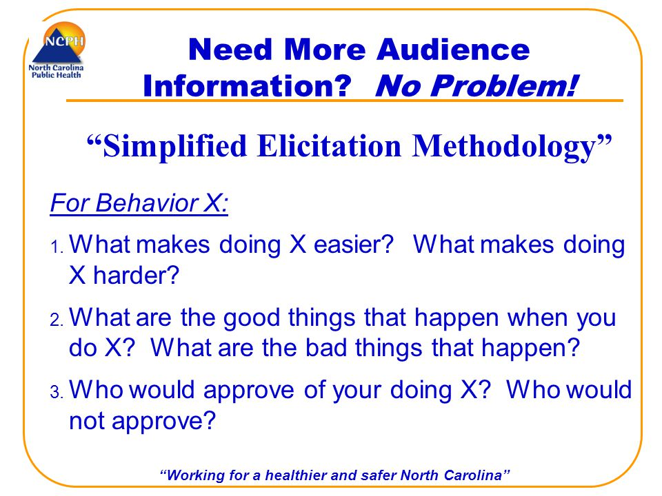 Working for a healthier and safer North Carolina Need More Audience Information.