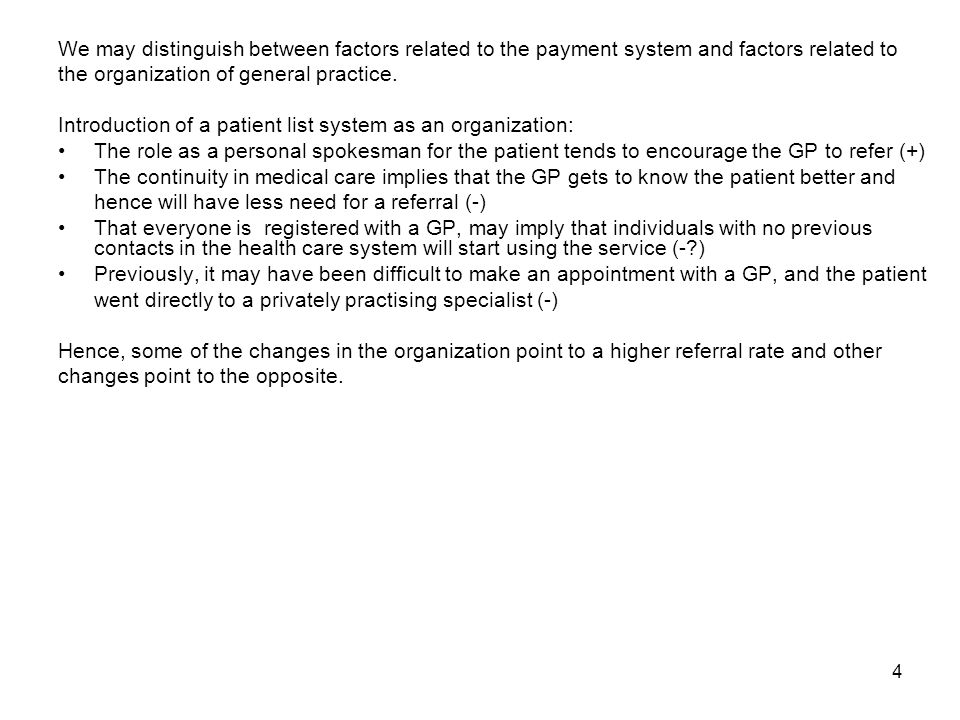 4 We may distinguish between factors related to the payment system and factors related to the organization of general practice. Introduction of a pati