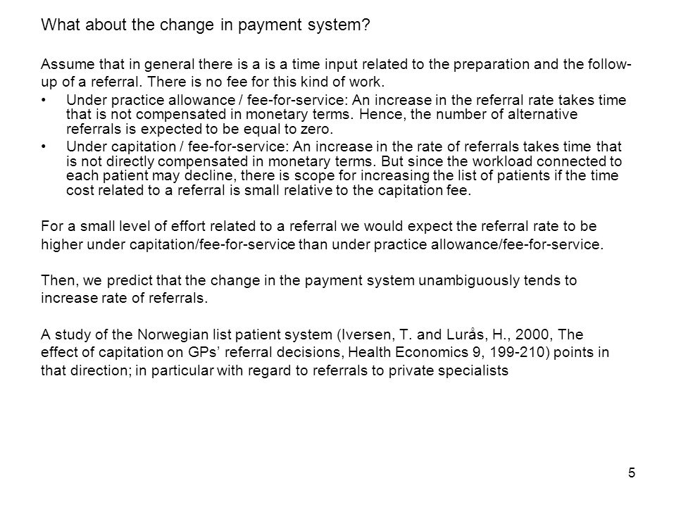 5 What about the change in payment system.