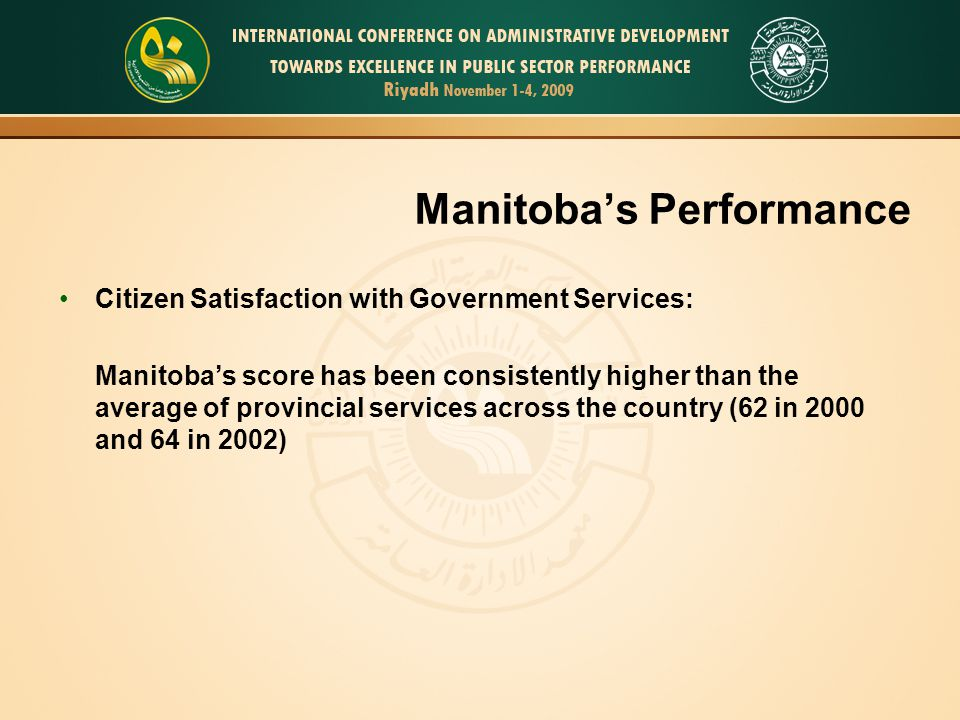 19 Manitobas Performance Citizen Satisfaction with Government Services: Manitobas score has been consistently higher than the average of provincial se