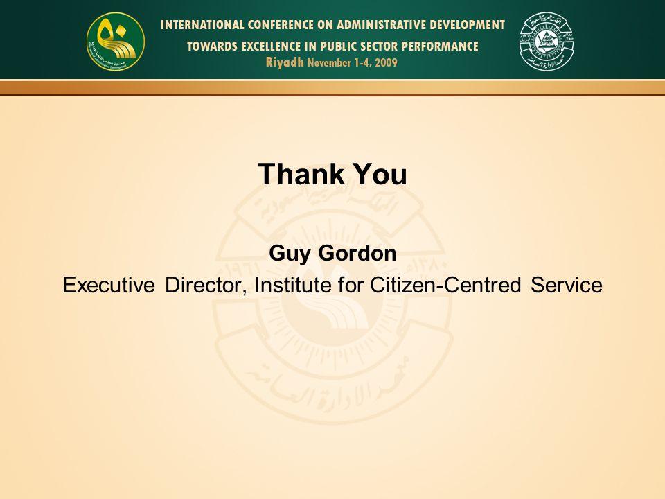 27 Thank You Guy Gordon Executive Director, Institute for Citizen-Centred Service
