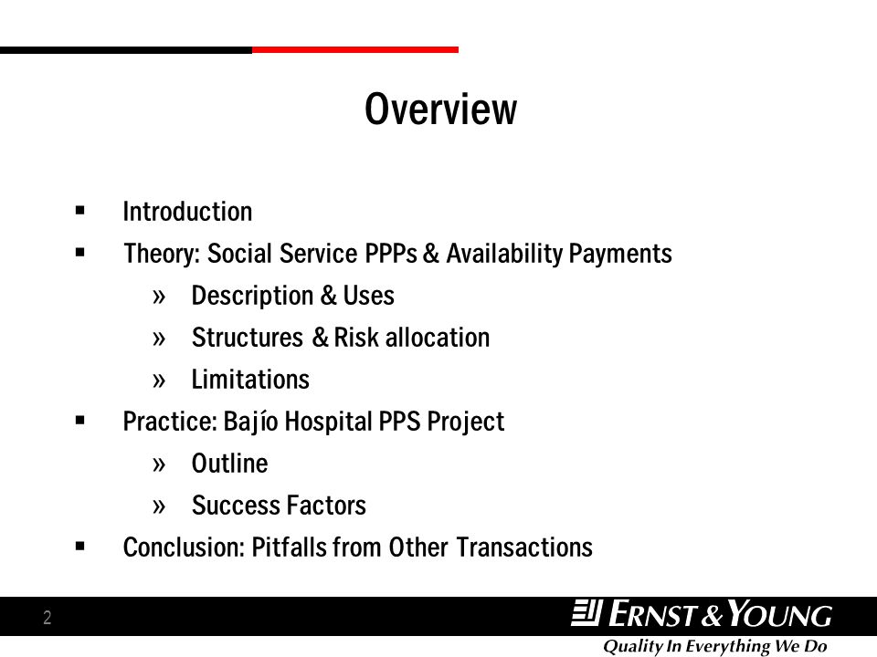 2 Overview Introduction Theory: Social Service PPPs & Availability Payments » Description & Uses » Structures & Risk allocation » Limitations Practice
