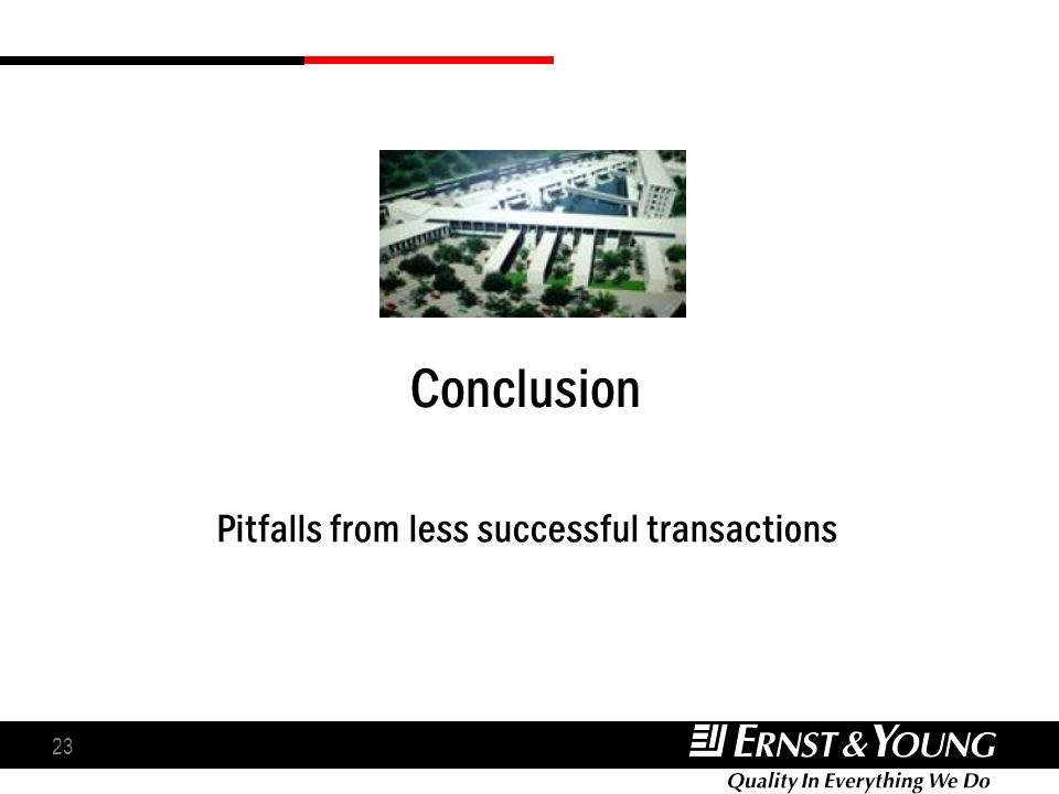 23 Conclusion Pitfalls from less successful transactions