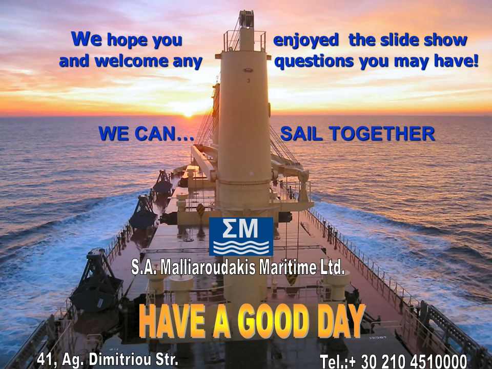 We We hope you enjoyed the slide show and welcome any questions you may have! WE CAN… SAIL TOGETHER