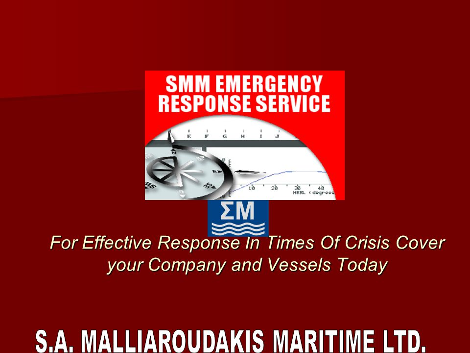 For Effective Response In Times Of Crisis Cover your Company and Vessels Today