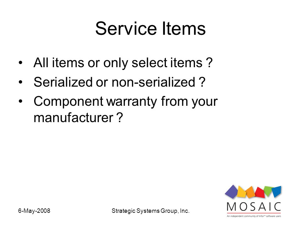 6-May-2008Strategic Systems Group, Inc. Service Items All items or only select items .