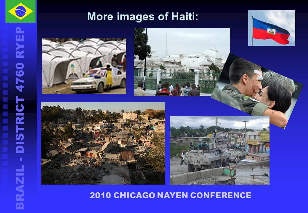 BRAZIL - DISTRICT 4760 RYEP 2010 CHICAGO NAYEN CONFERENCE More images of Haiti:
