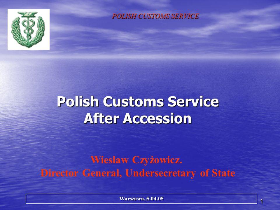 1 Polish Customs Service After Accession POLISH CUSTOMS SERVICE Wieslaw Czyżowicz.