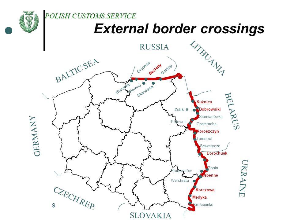 9 Kuźnica Bobrowniki Siemianówka Czeremcha Koroszczyn Terespol Sławatycze Dorochusk Zosin Hrebenne Korczowa Medyka Krościenko External border crossing