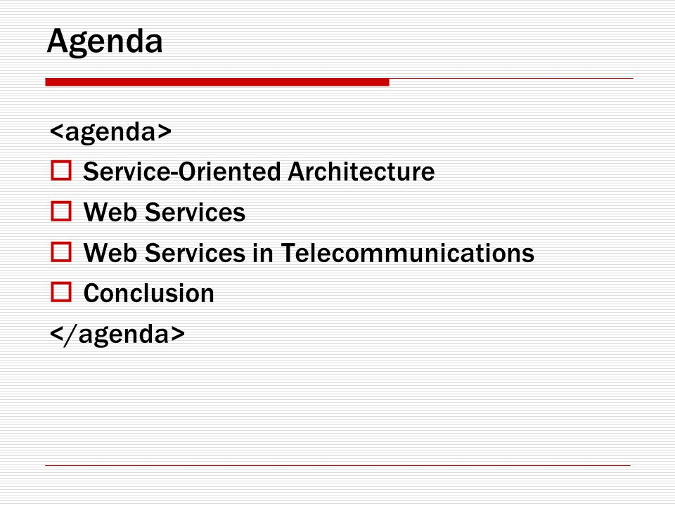 Agenda Service-Oriented Architecture Web Services Web Services in Telecommunications Conclusion