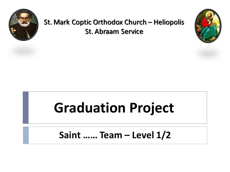 Saint …… Team – Level 1/2 St. Mark Coptic Orthodox Church – Heliopolis St.