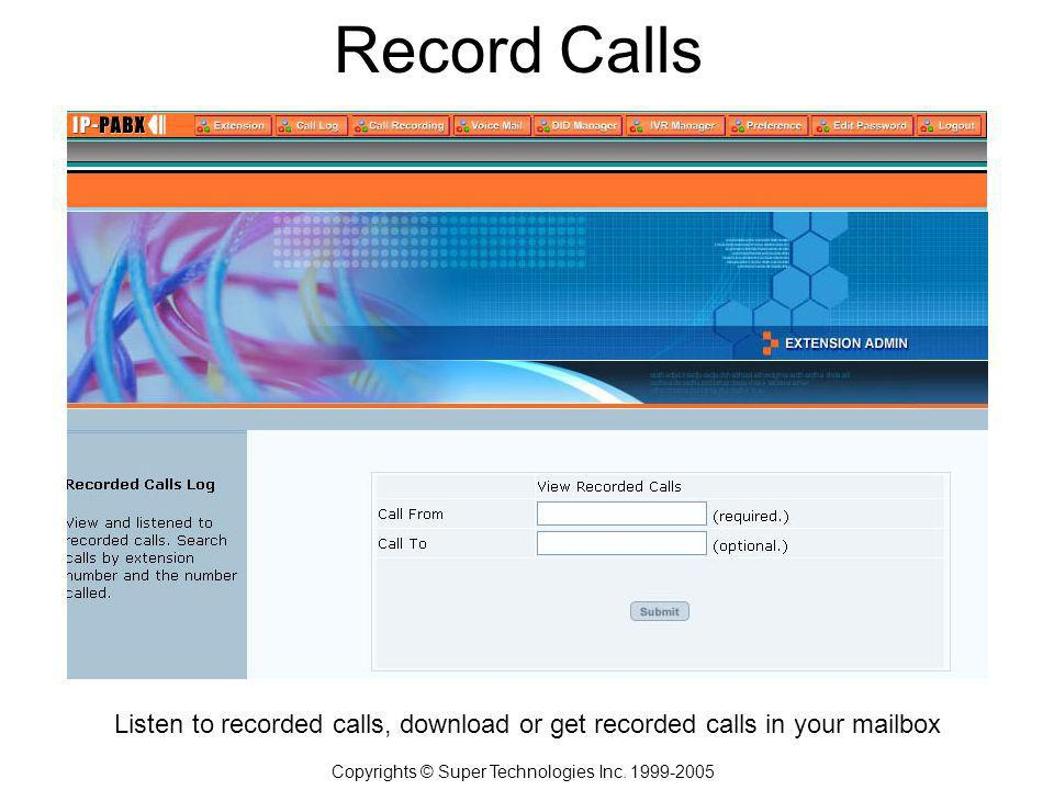 Record Calls Copyrights © Super Technologies Inc.
