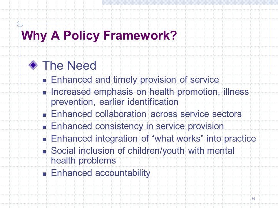 7 Why A Policy Framework.