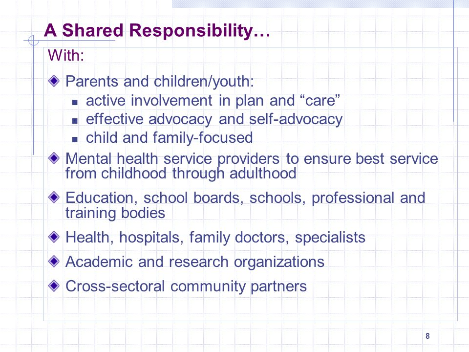 9 Policy Framework - Overview VISION: An Ontario in which child and youth mental health is recognized as a key determinant of overall health and well-being, and where children and youth grow to reach their full potential