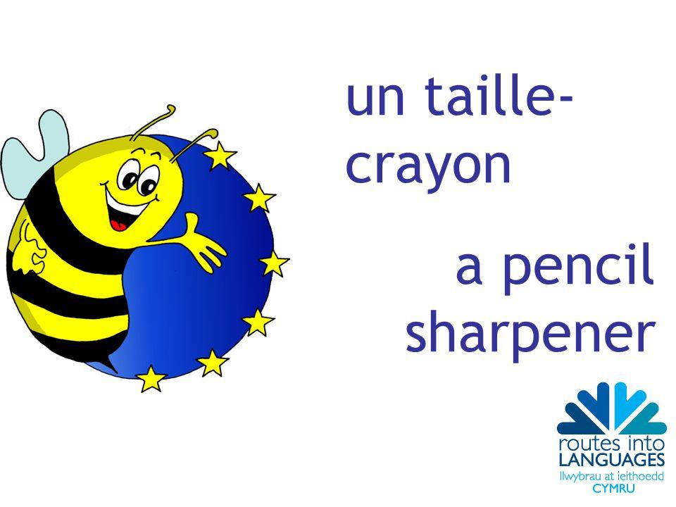 un taille- crayon a pencil sharpener