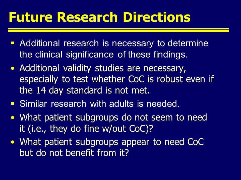 Future Research Directions Additional research is necessary to determine the clinical significance of these findings. Additional validity studies are