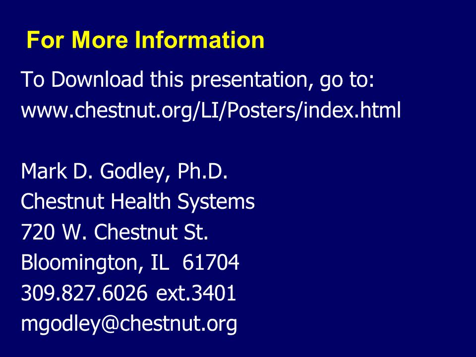 For More Information To Download this presentation, go to: www.chestnut.org/LI/Posters/index.html Mark D.