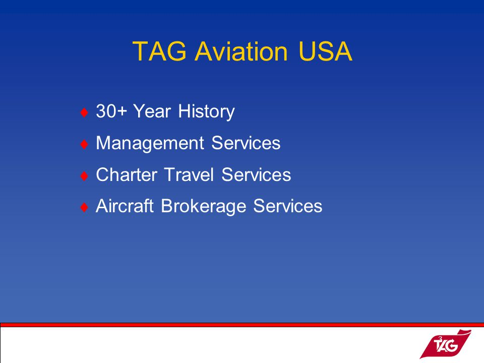 19May2003MKM3 30+ Year History Management Services Charter Travel Services Aircraft Brokerage Services TAG Aviation USA