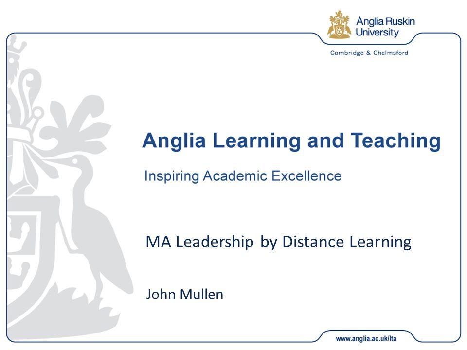 MA Leadership by Distance Learning John Mullen