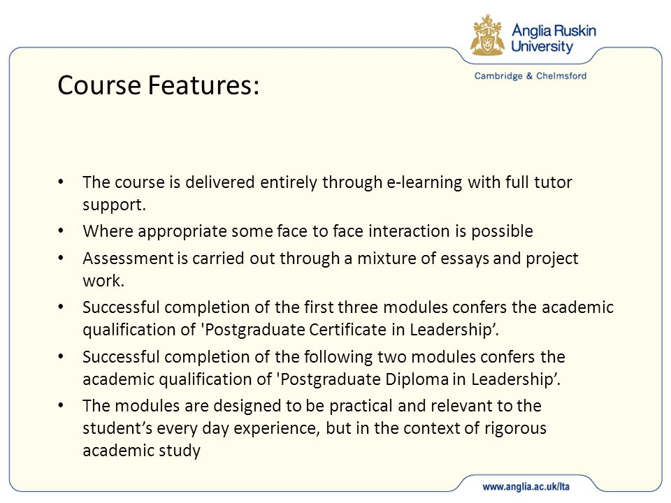 Course Features: The course is delivered entirely through e-learning with full tutor support. Where appropriate some face to face interaction is possi