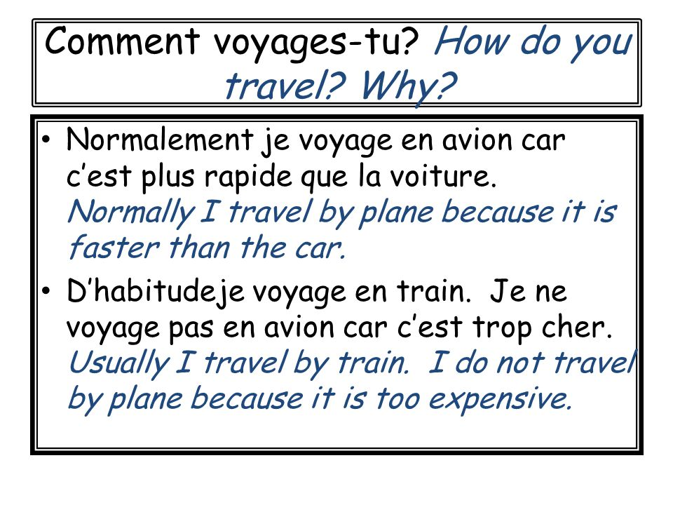 Comment voyages-tu. How do you travel. Why.