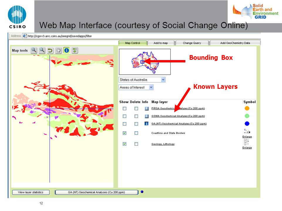 12 Web Map Interface (courtesy of Social Change Online) Bounding Box Known Layers