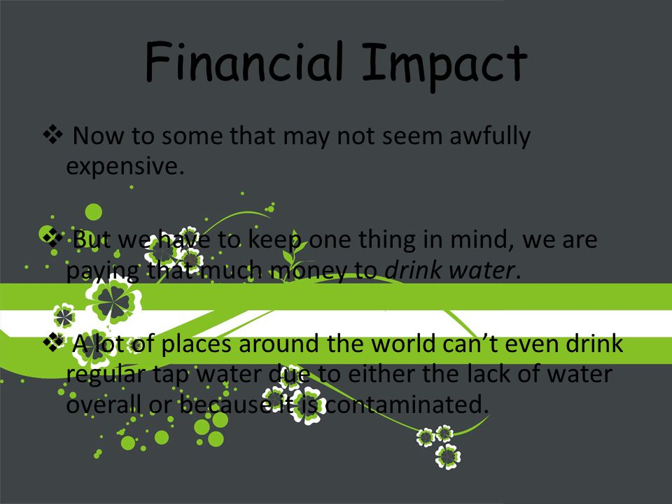 Financial Impact Now to some that may not seem awfully expensive.