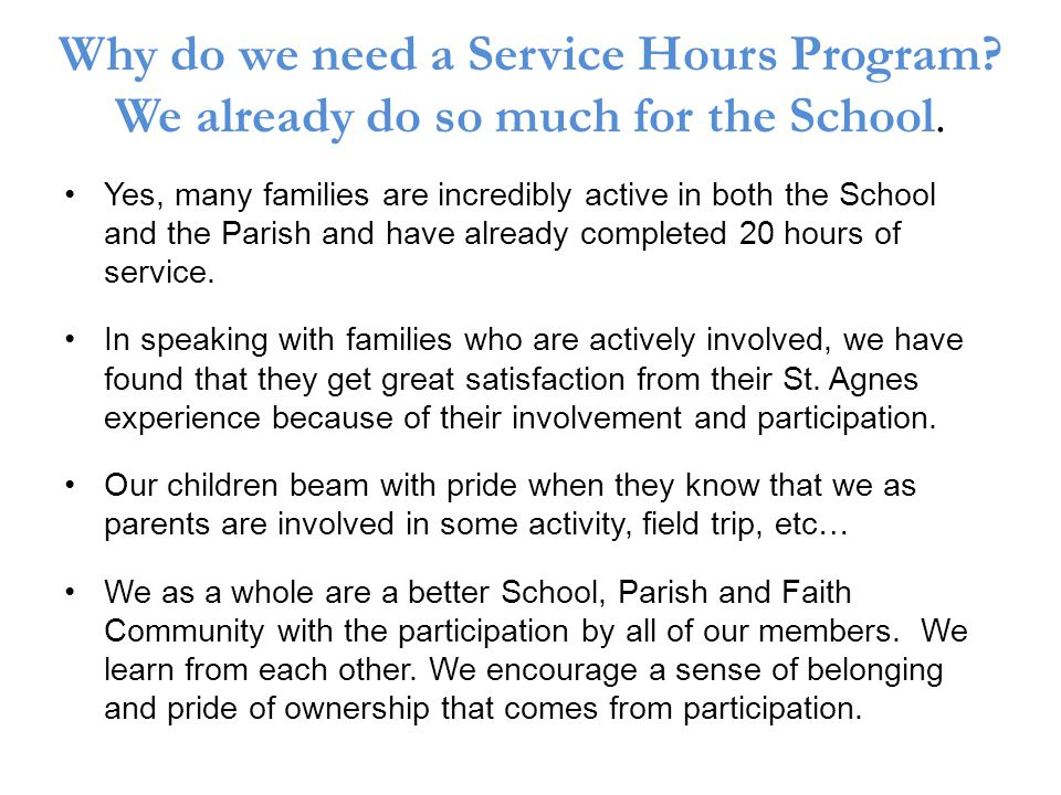 Why do we need a Service Hours Program. We already do so much for the School.