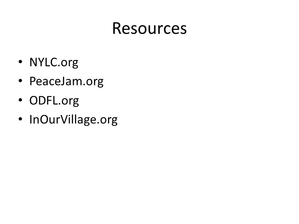 Resources NYLC.org PeaceJam.org ODFL.org InOurVillage.org