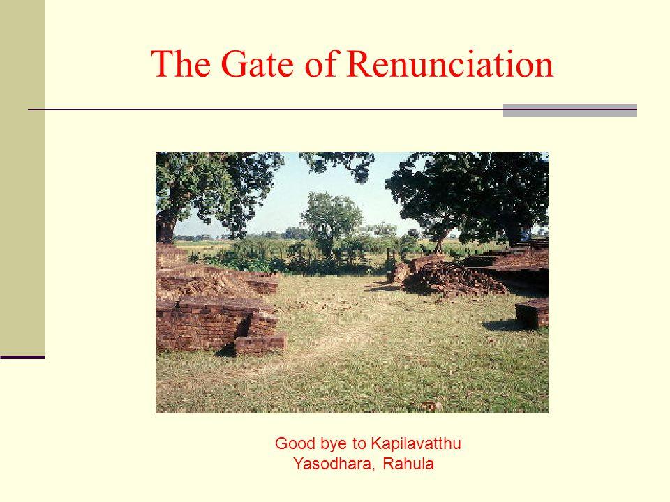 The Gate of Renunciation Good bye to Kapilavatthu Yasodhara, Rahula