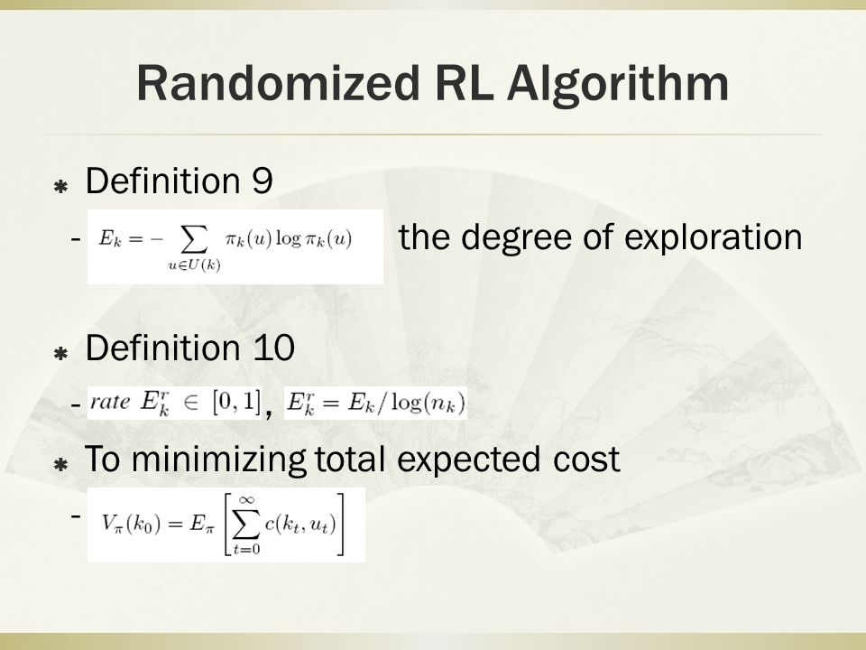 Randomized RL Algorithm Definition 9 - the degree of exploration Definition 10 -, To minimizing total expected cost -