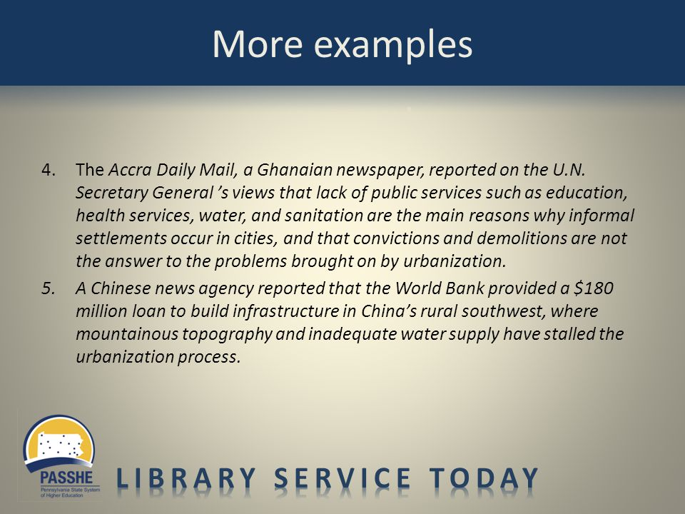 4.The Accra Daily Mail, a Ghanaian newspaper, reported on the U.N. Secretary General s views that lack of public services such as education, health se