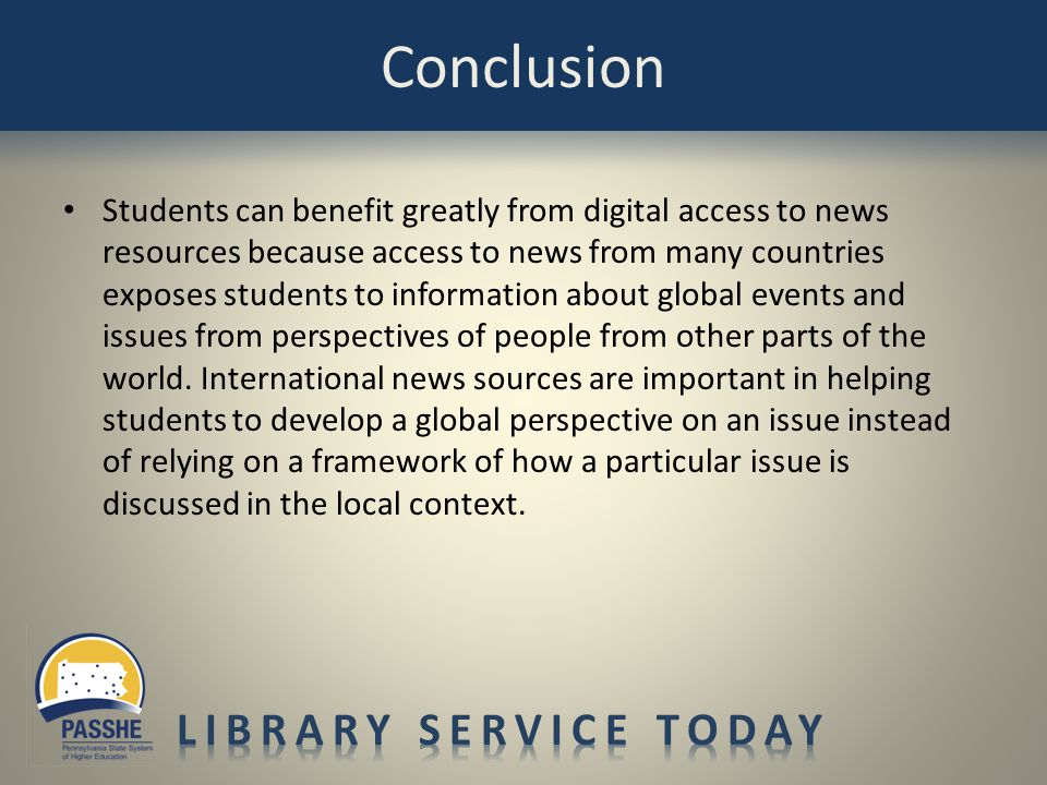 Students can benefit greatly from digital access to news resources because access to news from many countries exposes students to information about gl