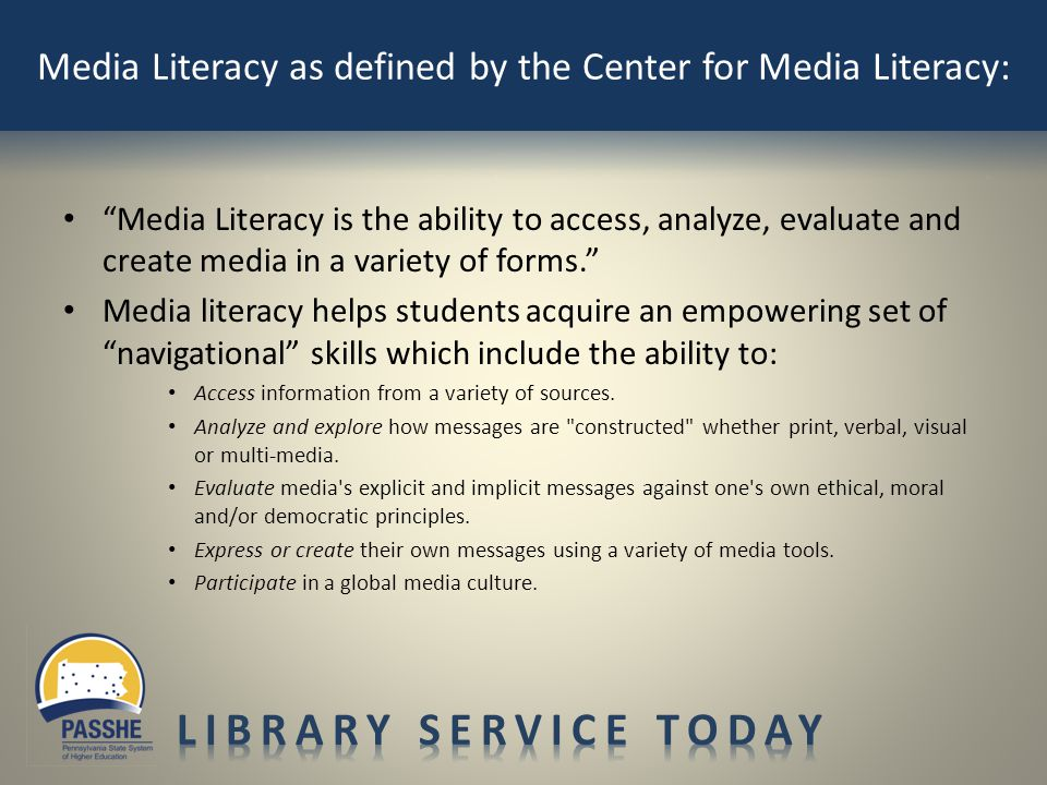 Media Literacy is the ability to access, analyze, evaluate and create media in a variety of forms. Media literacy helps students acquire an empowering