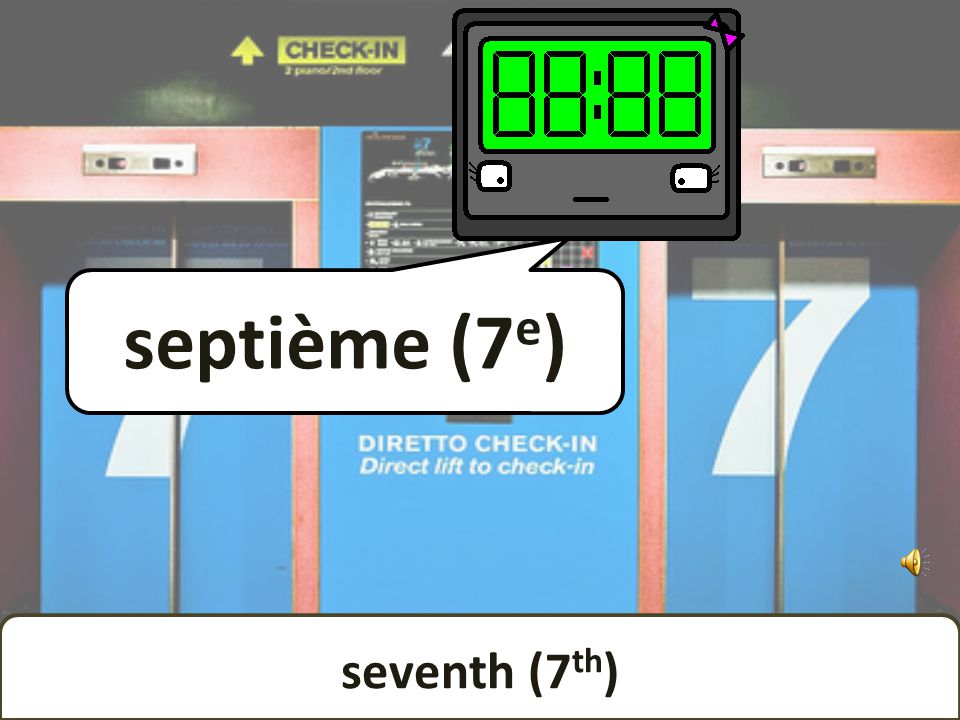 sixth (6 th ) sixième (6 e )
