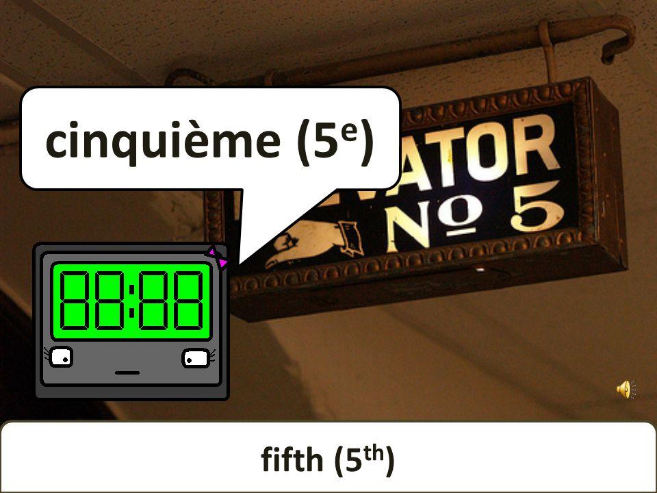 fourth (4 th ) quatrième (4 e )