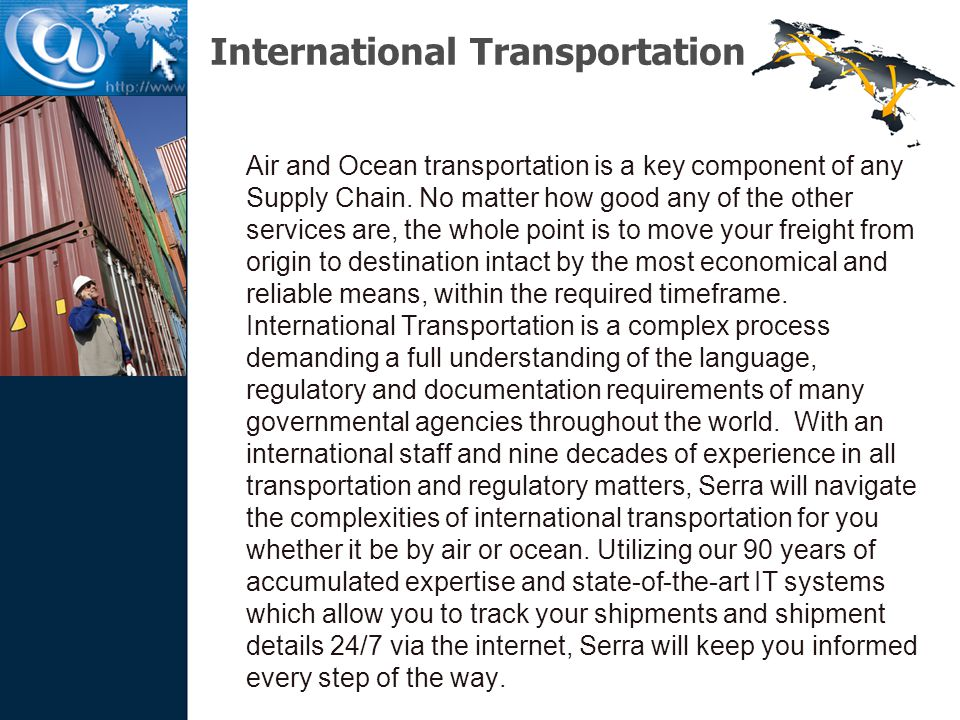 International Transportation Air and Ocean transportation is a key component of any Supply Chain.