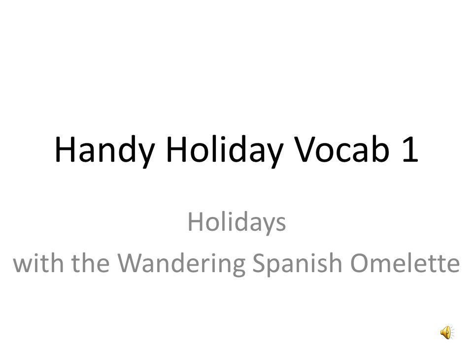 Handy Holiday Vocab 1 Holidays with the Wandering Spanish Omelette