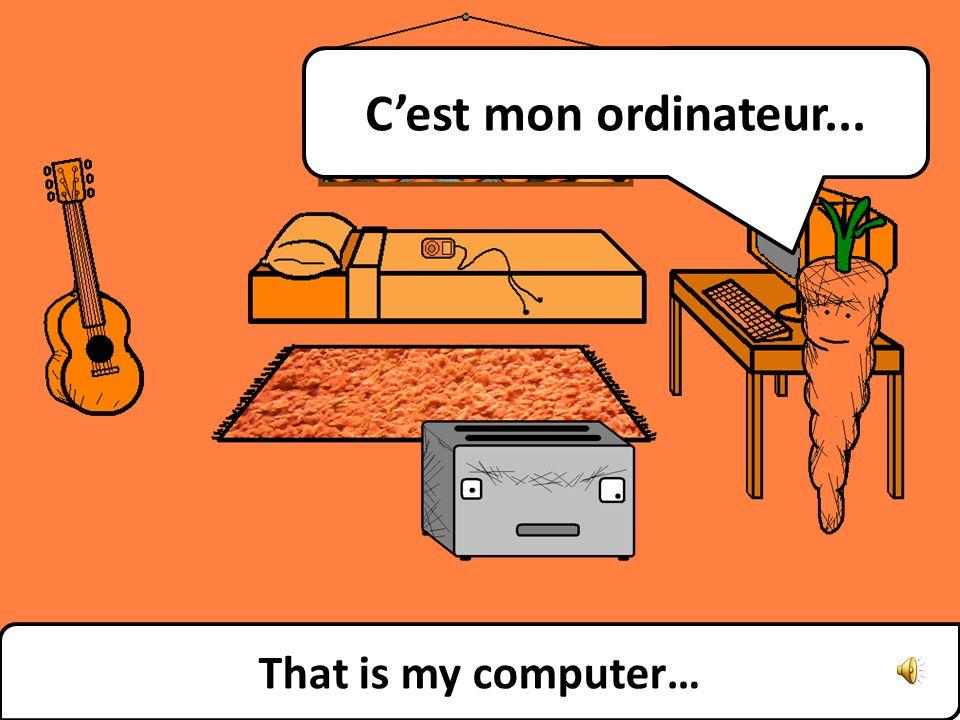 Et cest quoi ça? Whats that?