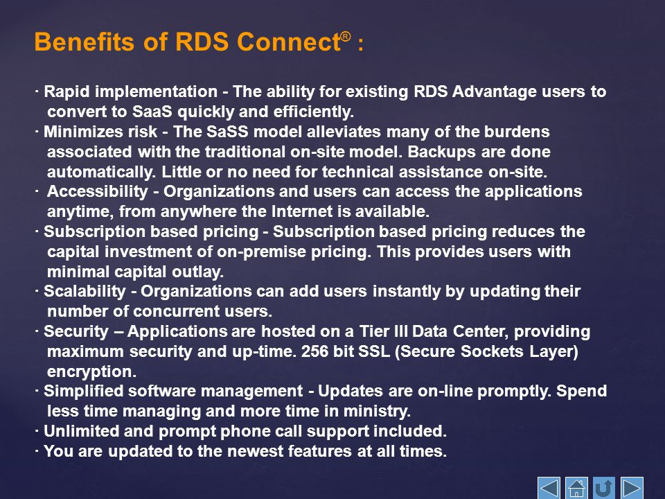 · Rapid implementation - The ability for existing RDS Advantage users to convert to SaaS quickly and efficiently.