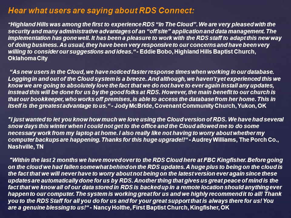 Hear what users are saying about RDS Connect: Highland Hills was among the first to experience RDS In The Cloud.