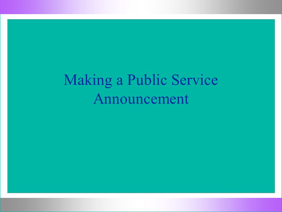 Brainstorm What is a Public Service Announcement?What is a Public Service Announcement.