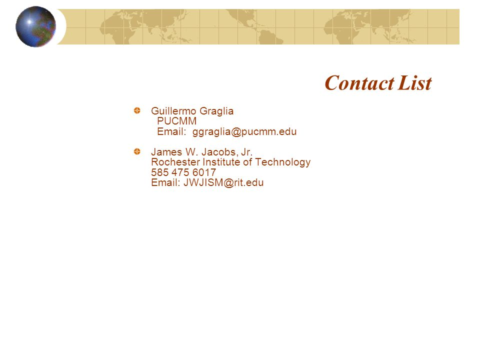 Contact List Guillermo Graglia PUCMM Email: ggraglia@pucmm.edu James W.